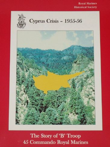 Cyprus Crisis 1955-56, The Story of 'B' Troop 45 Commando Royal Marines, by Charles Hart